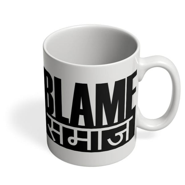 Blame Society Coffee Mug Online India