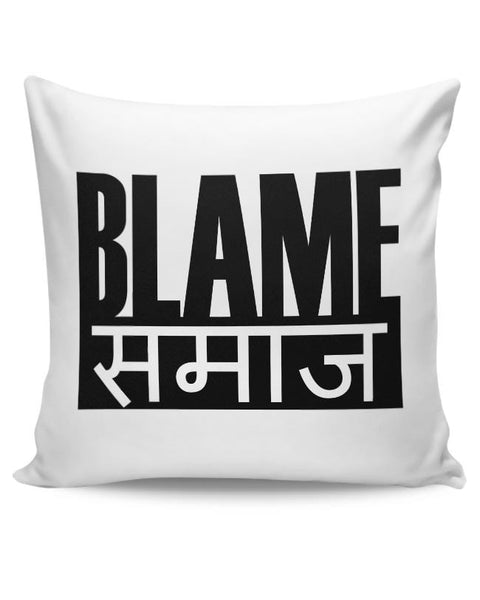 Blame Society Cushion Cover Online India