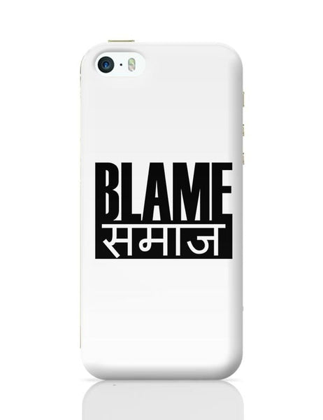 Blame Society iPhone 5/5S Covers Cases Online India
