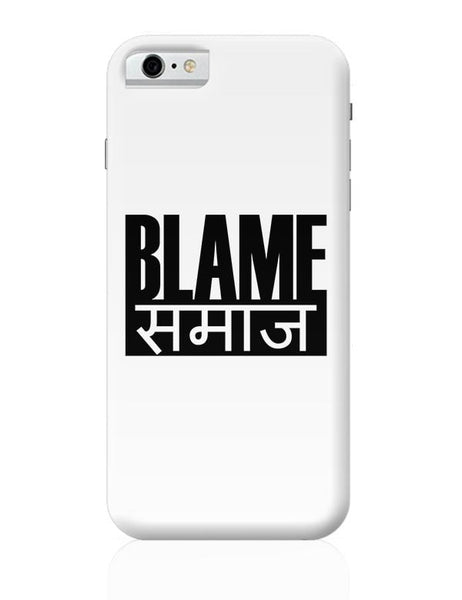 Blame Society iPhone 6 6S Covers Cases Online India