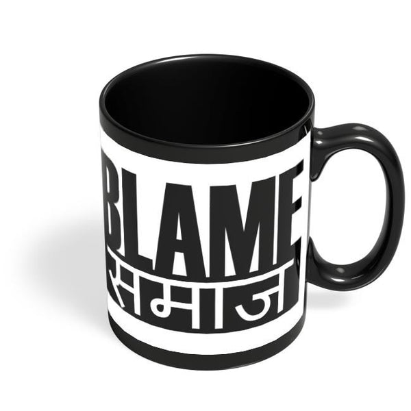 Blame Society Black Coffee Mug Online India