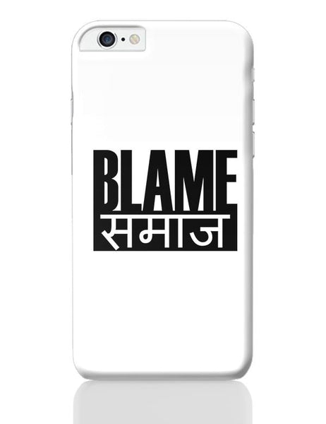 Blame Society iPhone 6 Plus / 6S Plus Covers Cases Online India
