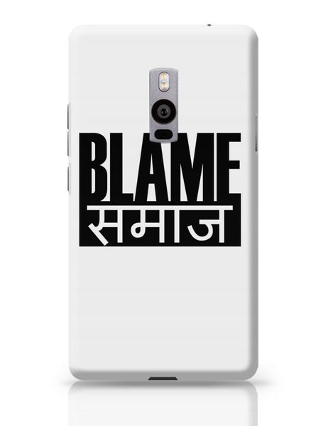 Blame Society OnePlus Two Covers Cases Online India