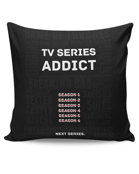 TV Series Addict Cushion Cover Online India