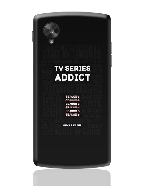 TV Series Addict Google Nexus 5 Covers Cases Online India