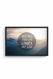 Not all who wander are Lost Framed Poster Online India