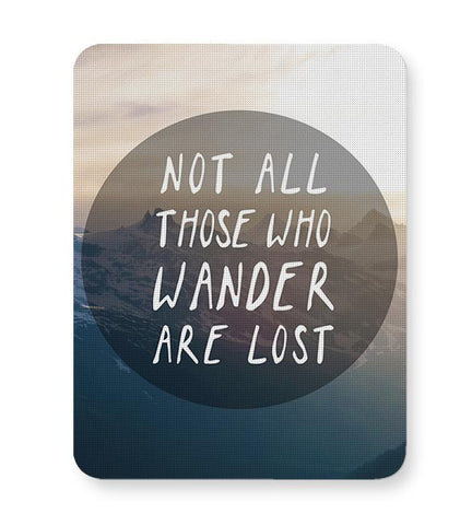 Not all who wander are Lost Mousepad Online India