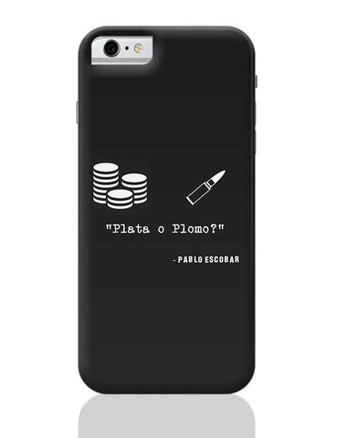 Pablo Escobar Plata o Plomo iPhone 6 / 6S Covers Cases