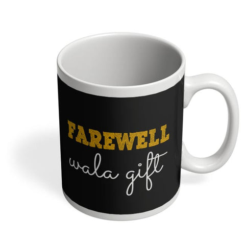 Farewell Wala Gift Coffee Mug Online India