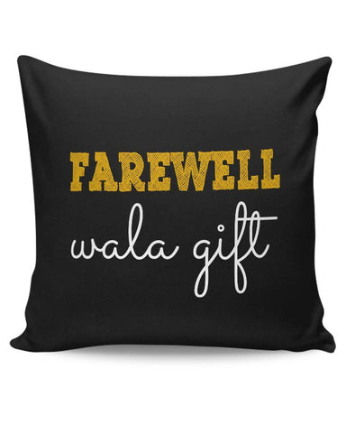 Farewell Wala Gift Cushion Cover Online India