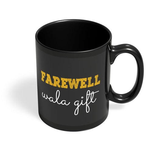 Farewell Wala Gift Black Coffee Mug Online India