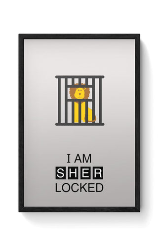 I Am Sher-locked Framed Poster Online India