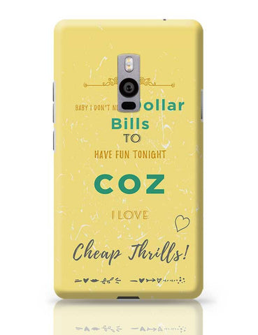 Cheap Thrills OnePlus Two Covers Cases Online India