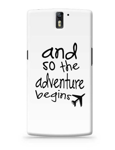 Adventure Begins OnePlus One Covers Cases Online India