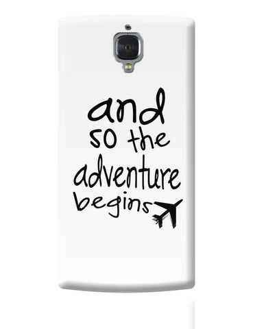 Adventure Begins OnePlus 3 Covers Cases Online India