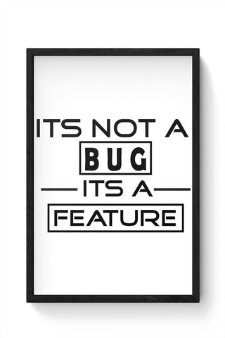 Its not a bug - coders tee Framed Poster Online India