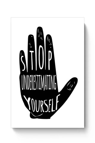 STOP UNDERESTIMATING YOURSELF Poster Online India