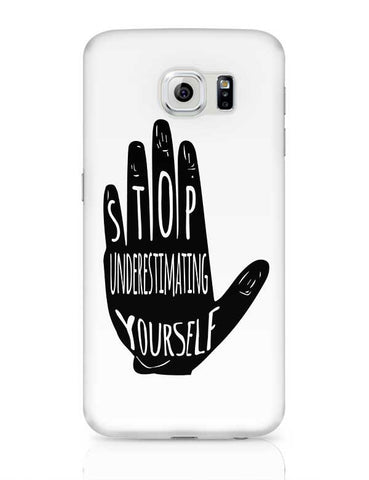 STOP UNDERESTIMATING YOURSELF Samsung Galaxy S6 Covers Cases Online India