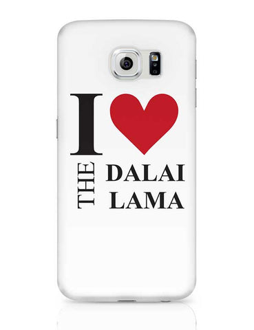 "I Love The ""Dalai Lama"" Samsung Galaxy S6 Covers Cases Online India"