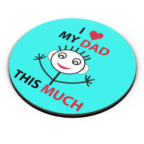 I Love MY Dad This Much Fridge Magnet Online India