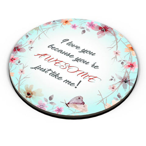 Awesome Just Like Me Fridge Magnet Online India