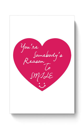 Buy You're Somebody's Reason To Smile Poster