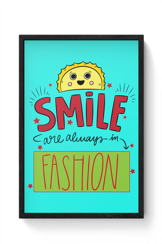 Smile Are Always In Fashion Framed Poster Online India
