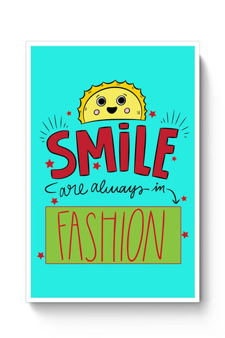 Smile Are Always In Fashion Poster Online India