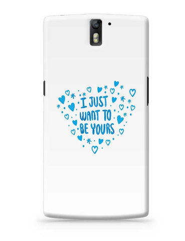 I Just Want To Be Yours OnePlus One Covers Cases Online India