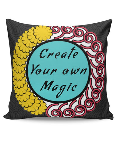 CREATE YOUR OWN MAGIC Cushion Cover Online India