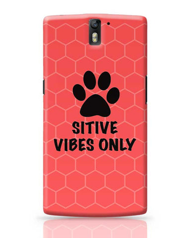PAWSITIVE VIBES ONLY OnePlus One Covers Cases Online India