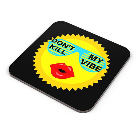 dont kill my vibe Coaster Online India