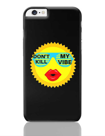 dont kill my vibe iPhone 6 Plus / 6S Plus Covers Cases Online India