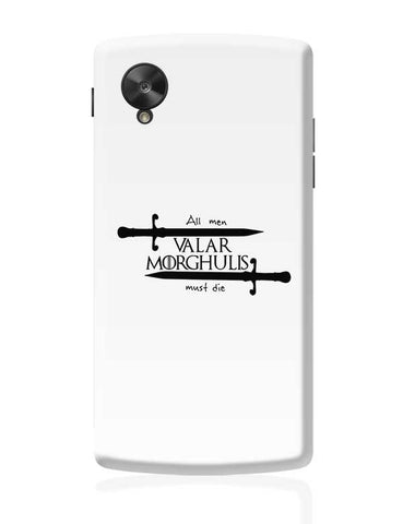 Valar Morghulis Google Nexus 5 Covers Cases Online India
