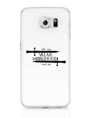 Valar Morghulis Samsung Galaxy S6 Covers Cases Online India