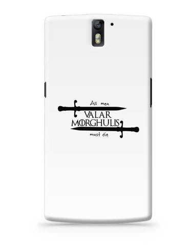 Valar Morghulis OnePlus One Covers Cases Online India