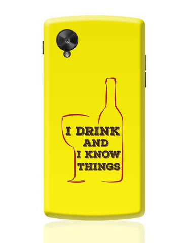 I Drink And I Know Things Google Nexus 5 Covers Cases Online India