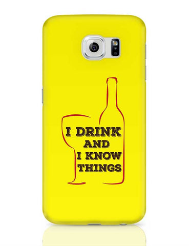 I Drink And I Know Things Samsung Galaxy S6 Covers Cases Online India