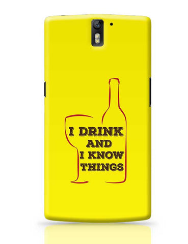 I Drink And I Know Things OnePlus One Covers Cases Online India