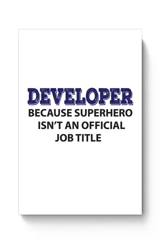"Developer ""The SuperHero"" Poster Online India"