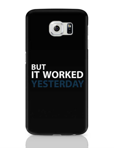 But It Worked Yesterday Samsung Galaxy S6 Covers Cases Online India