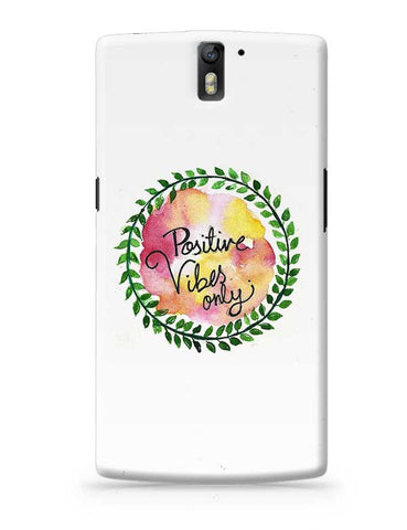 Positive Vibes Only OnePlus One Covers Cases Online India