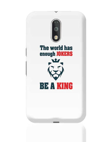 The world has enough jokers be a king Moto G4 Plus Online India