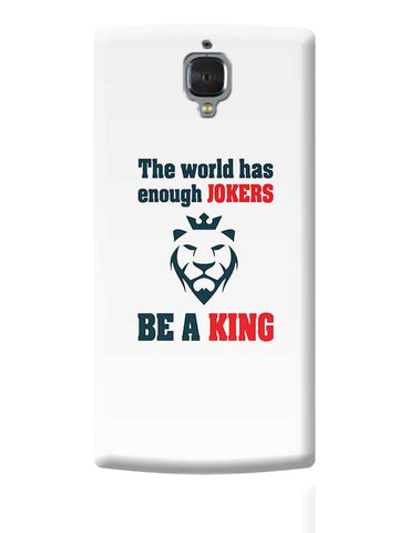 The world has enough jokers be a king OnePlus 3 Covers Cases Online India