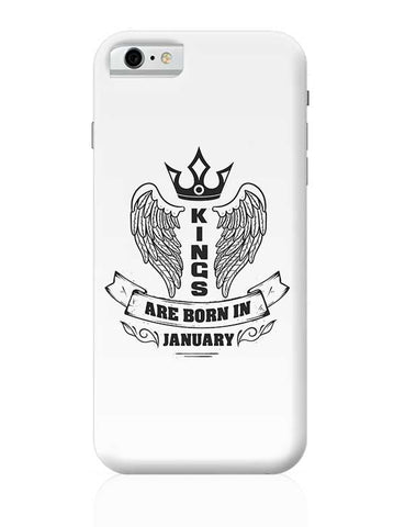 Kings are born in January iPhone 6 / 6S Covers Cases
