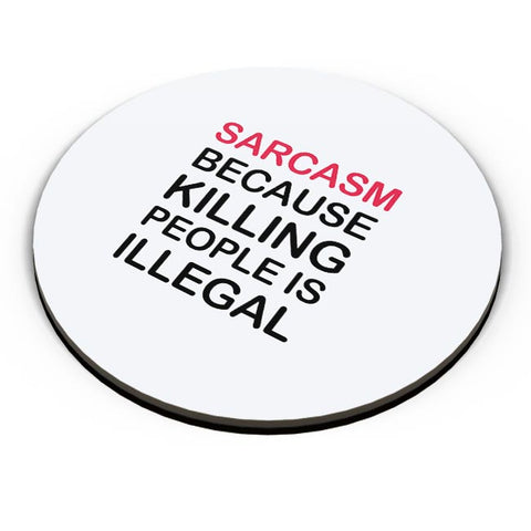 Sarcasm because killing people is illegal Fridge Magnet Online India