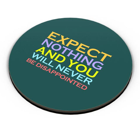 Expect nothing and you will never be disappointed Fridge Magnet Online India