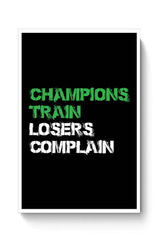 Buy Champions Train, Losers Complain  Poster