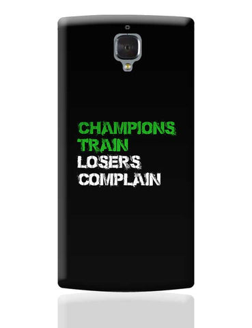 Champions Train, Losers Complain  OnePlus 3 Covers Cases Online India
