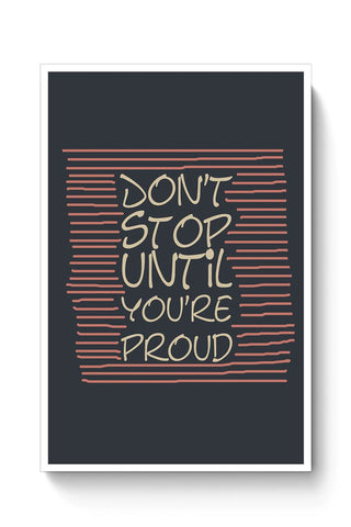 Buy Don't stop until you are proud Poster